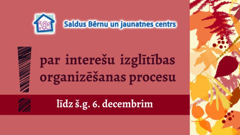 Informācija par interešu izglītības organizēšanas procesu ārkārtējās situācijas laikā